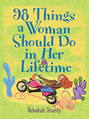 98 Things a Woman Should Do in Her Lifetime  1 by Rebekah Shardy eBook